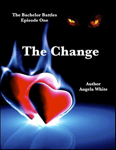 ebook: The Change: An Action Adventure Romance (The Bachelor Battles Book 1) (B005A8SM98)