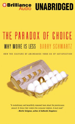 The Paradox of Choice: Why More Is Less: Barry Schwartz, Ken Kliban: 9781455884438: Amazon.com: Books