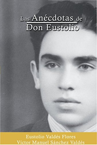 las-anecdotas-de-don-eustolio-spanish-edition
