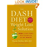 The Dash Diet Weight Loss Solution: 2 Weeks to Drop Pounds, Boost Metabolism, and Get Healthy (A DASH Diet Book...
