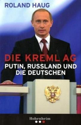 Die Kreml AG: Putin, Russland und die Deutschen, Buch