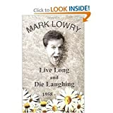 Live Long and Die Laughing (073941433X) by Lowry, Mark