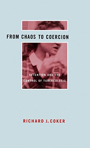 From Chaos to Coercion: Detention and the Control of Tuberculosis PDF
