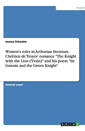 Women's roles in Arthurian literature. Chrétien de Troyes' romance