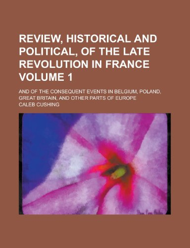 Review, Historical and Political, of the Late Revolution in France (1)