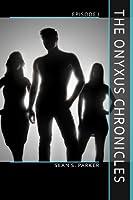 The Onyxus Chronicles: Episode I (Volume 1)