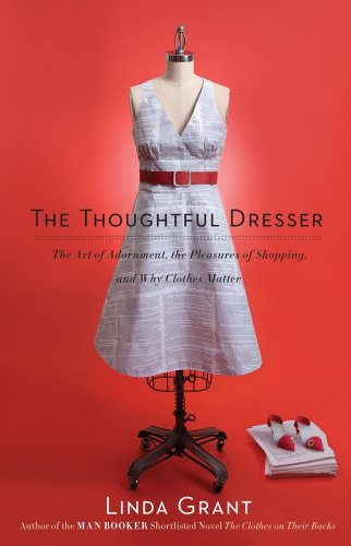 The Thoughtful Dresser: The Art of Adornment, the...