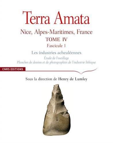 Terra Amata : Nice, Alpes-Maritimes, France Tome 4 Fascicule 1, Les industries acheuléennes