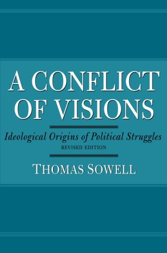 A Conflict of Visions: Ideological Origins of Political...
