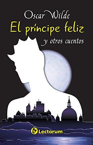 Oscar Wilde - El principe feliz y otros cuentos (Spanish Edition)