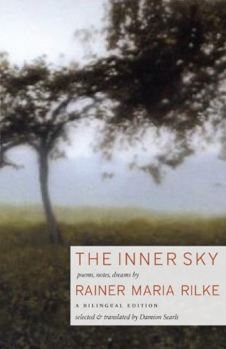The Inner Sky: Poems, Notes, Dreams, Rainer Maria Rilke
