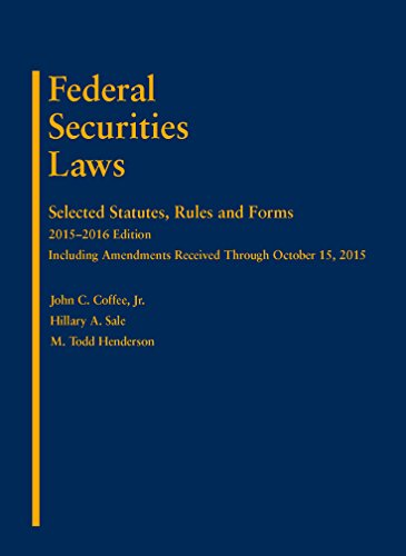 Federal Securities Laws: Selected Statutes, Rules and Forms 2015-2016