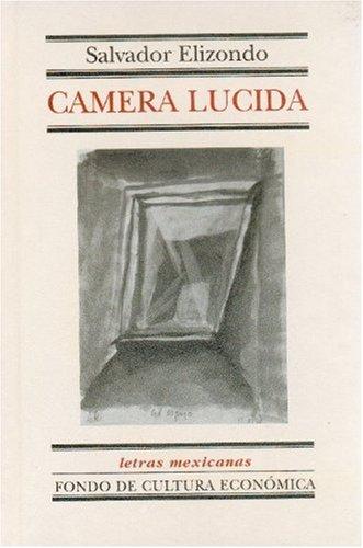 Camera lucida (Letras Mexicanas) (Spanish Edition)