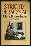 Strictly Personal (0385070713) by Eisenhower, John S. D