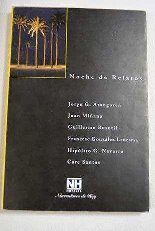 NOCHE DE RELATOS. (Javier Maqua, Adolfo García Ortega, Laura Andújar, Ángel Moreta, José Ovejero y José Reyes Fernández). (Nh Hoteles compare prices)