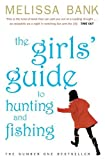 The Girls' Guide to Hunting & Fishing by Bank,Melissa. [2000] Paperback (0140278826) by Bank