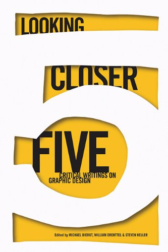 Looking Closer 5: Critical Writings on Graphic Design...