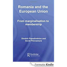 Romania and The European Union: From Marginalisation to Membership? (Europe and the Nation State)