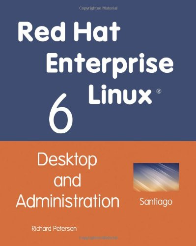 Red Hat Enterprise Linux 6: Desktop and Administration