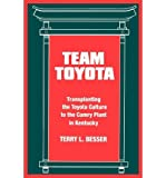 img - for [(Team Toyota: Transplanting the Toyota Culture to the Camry)] [Author: Terry L. Besser] published on (October, 1996) book / textbook / text book