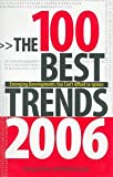 The 100 Best Trends: Emerging Developments You Can't Afford to Ignore (1593374518) by Ochoa, George