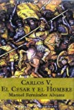 img - for Carlos V. el Cesar y el Hombre (Espasa Forum) (Spanish Edition) book / textbook / text book