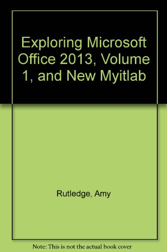 Exploring Microsoft Office 2013 Volume 1 And New Myitlab border=
