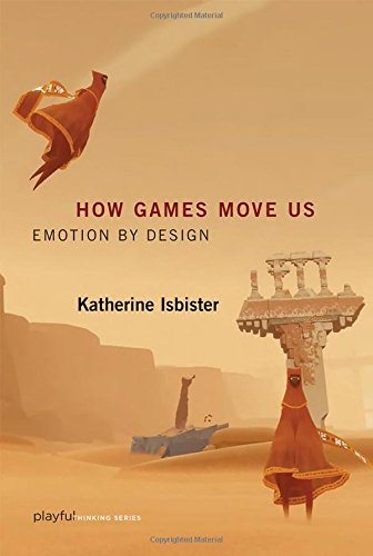How Games Move Us (Playful Thinking Series)