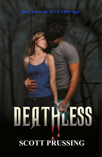 Book: Deathless (The Blue Fire Saga) by Scott Prussing