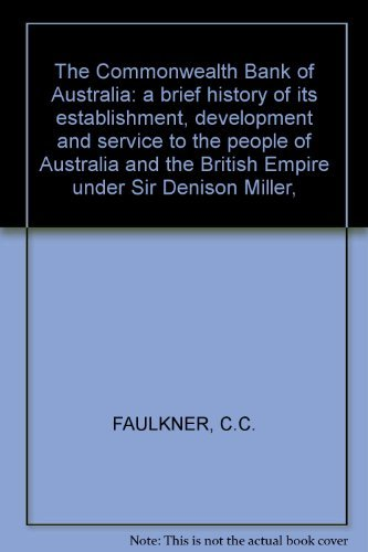 the-commonwealth-bank-of-australia-a-brief-history-of-its-establishment-development-and-service-to-t