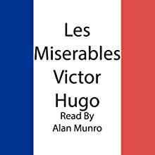 Les Miserables (       UNABRIDGED) by Victor Hugo Narrated by Alan Munro