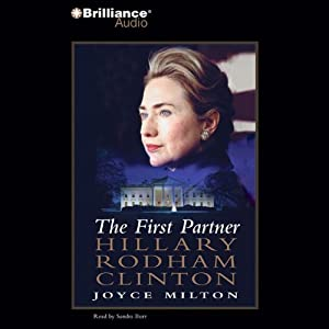 The First Partner: Hillary Rodham Clinton | [Joyce Milton]