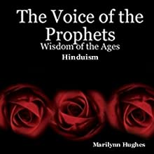 The Voice of the Prophets: Wisdom of the Ages, Hinduism (       UNABRIDGED) by Marilynn Hughes Narrated by Ray Cole