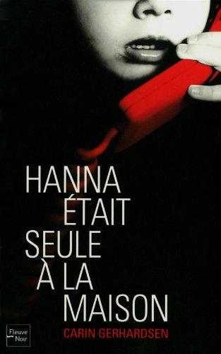 Hanna tait seule la maison carin for Avorter seule a la maison