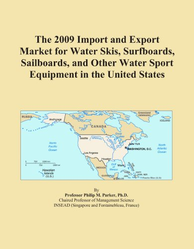 The 2009 Import and Export Market for Water Skis, Surfboards, Sailboards, and Other Water Sport Equipment in the United States