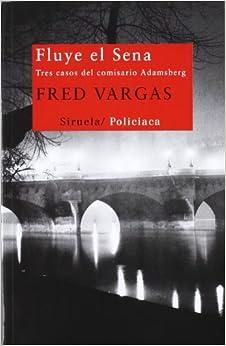 Fluye el Sena / It flows the Seine: Tres Casos Del Comisario Adamsberg