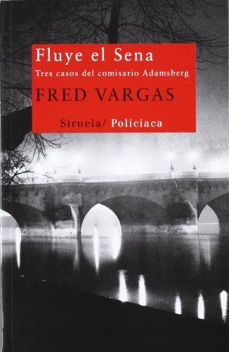 Fluye El Sena: Tres Casos Del Comisario Adamsberg