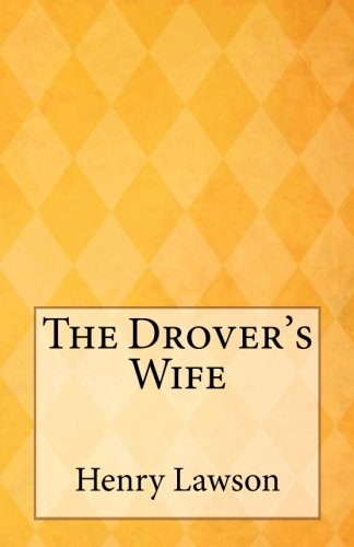 the drovers wife essay Results 1 - 30 henry lawson in what ways do the short stories the drovers wife (referred to as tdw) and the loaded dog need essay sample on henry lawson.