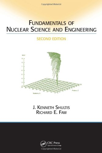 Fundamentals of Nuclear Science and Engineering Second...