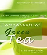 Components of Green Tea - The Eight Important Components of Green Tea and Their Effects (Green Tea Information)