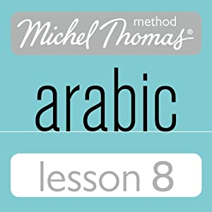 Michel Thomas Beginner Arabic, Lesson 8 | [Jane Wightwick, Mahmoud Gaafar]