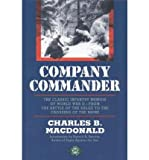 Company Commander: The Classic Infantry Memoir of World War II (1580800386) by Charles B. Macdonald