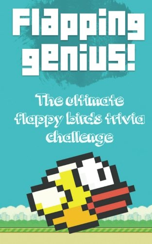 Flapping  Genius!: The Ultimate Flappy Birds Trivia Challenge PDF