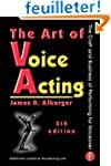 The Art of Voice Acting: The Craft an...