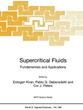 Supercritical Fluids Fundamentals and Applications Proceedings of the NATO Advanced Study Institute