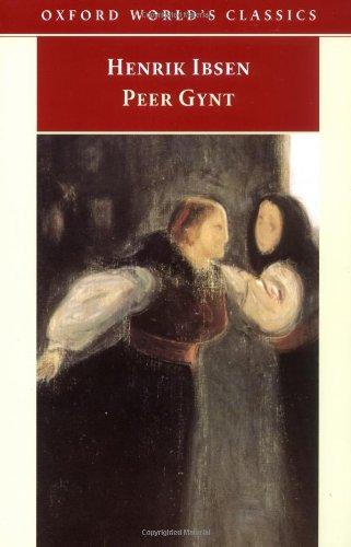 Peer Gynt : A Dramatic Poem (Oxford World's Classics)