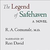 The Legend of Safehaven: A Dr. Galen Novel, Book 2 | R. A. Comunale