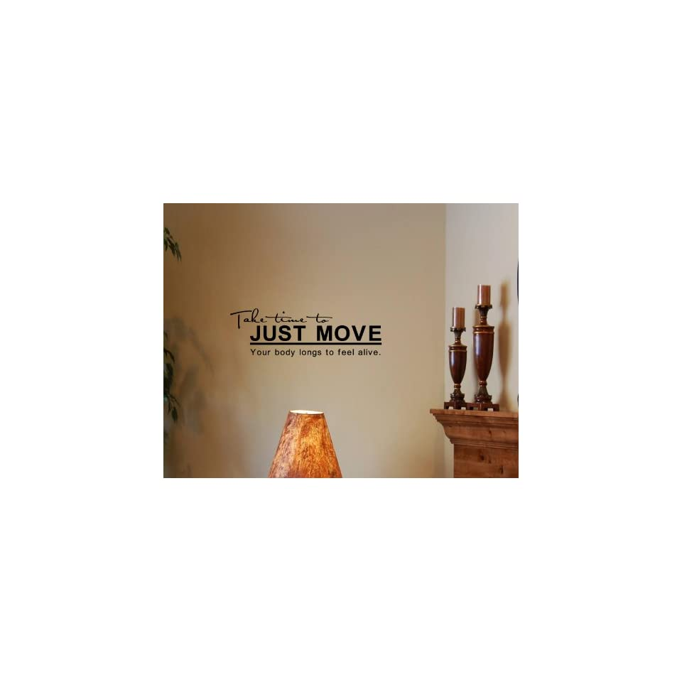 Take Time To Just Move Your Body Longs To Feel Alive Vinyl Wall Quotes Stickers Sayings Home Art Decor Decal On Popscreen