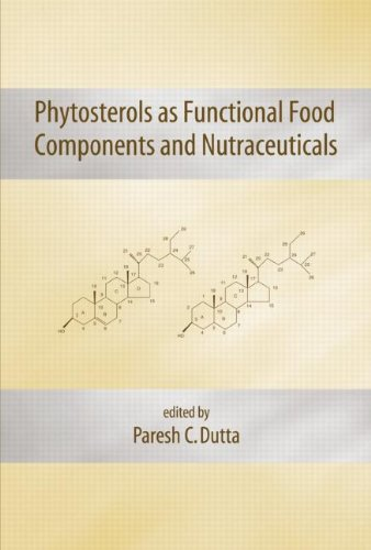 Phytosterols as Functional Food Components and Nutraceuticals (Nutraceutical Science and Technology)