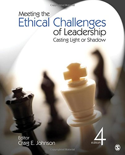 Meeting the Ethical Challenges of Leadership: Casting...